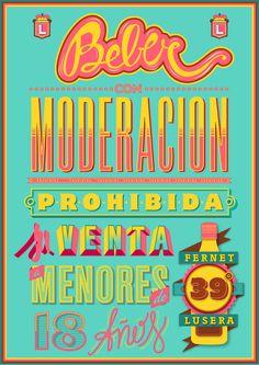 Beber con moderación. Handmade poster.   Typography lover by Pablo Alfieri, via Behance