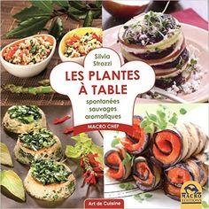 Les plantes à table : Spontanées, sauvages, aromatiques Art de Cuisine: Amazon.es: Silvia Strozzi, Marylène Di Stefano: Libros en idiomas extranjeros