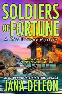 Soldiers of Fortune  A Miss Fortune Mystery  By Jana DeLeon