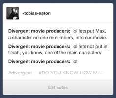 I had to think about who Max was until I reread Divergent I didn't remember.i hate the lot of them ~Divergent~ ~Insurgent~ ~Allegiant~ Divergent Fandom, Divergent Trilogy, Divergent Insurgent Allegiant, Tfios, Divergent Quotes, Lying Game, Movie Producers, Uriah, The Fault In Our Stars