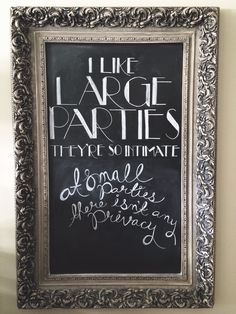 I like large parties, they're so intimate.  At small parties there isn't any privacy. -Jordan Baker #chalkboard #thegreatgatsby