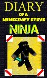 Free Kindle Book -   Minecraft: Diary of a Minecraft Steve Ninja (An Unofficial Minecraft Book) Check more at http://www.free-kindle-books-4u.com/humor-entertainmentfree-minecraft-diary-of-a-minecraft-steve-ninja-an-unofficial-minecraft-book/