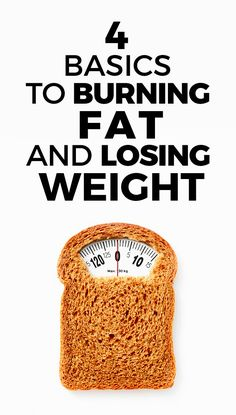 How to lose weight Healthy: 4 Basics To Burning Fat And Losing Weight Has that stubborn fat around your midsection left you perplexed? Do you wonder if it will ever come off? Are you sick of hiding your body under layers of clothes?