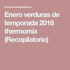 Enero verduras de temporada 2018 thermomix (Recopilatorio)