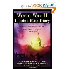 World War II: London Blitz Diary - A Woman's Revelations Enduring War and Marriage, Vol. 1: 1939-1940