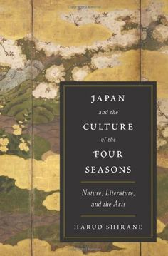 Japan and the Culture of the Four Seasons: Nature, Literature, and the Arts by Haruo Shirane http://www.amazon.co.jp/dp/0231152817/ref=cm_sw_r_pi_dp_w7-7wb11WYYPD