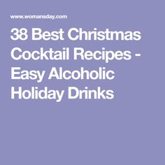 38 Best Christmas Cocktail Recipes - Easy Alcoholic Holiday Drinks