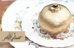 diy gold fruit for the holidays. Yes Please.