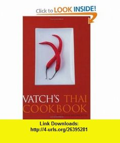 Vatchs Thai Cookbook 150 Recipes with Guide to Essential Ingredients (Great Cooks S.) (9781862056633) Vatcharin Bhumichitr , ISBN-10: 1862056633  , ISBN-13: 978-1862056633 ,  , tutorials , pdf , ebook , torrent , downloads , rapidshare , filesonic , hotfile , megaupload , fileserve