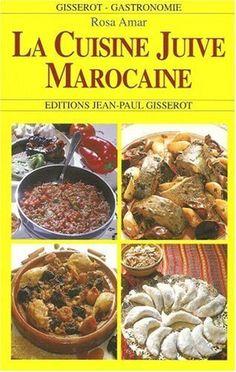 Cuisine juive marocaine : La cuisine de Rosa de Rosa Amar, http://www.amazon.fr/dp/287747822X/ref=cm_sw_r_pi_dp_papDrb1GND4A5