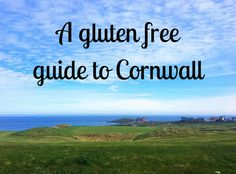 A Gluten Free Guide to Cornwall  #glutenfree #foodbloggers #food #blogpost #blogger #cornwall #newquay #stives #holiday #travelblogger #travel