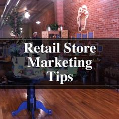Retail store marketing tips and tricks!