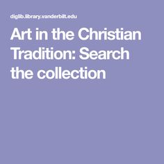 Art in the Christian Tradition: Search the collection