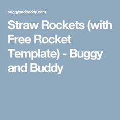 Straw Rockets (with Free Rocket Template) - Buggy and Buddy