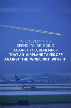 """""""When everything seems to be going against you, remember that an airplane takes off against the wind, not with it."""" To buy a print of my work from my Societ6 page: Click the image"""