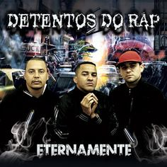 Detentos do Rap Eternamente 2012 Download - BAIXE RAP NACIONAL