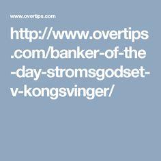 http://www.overtips.com/banker-of-the-day-stromsgodset-v-kongsvinger/