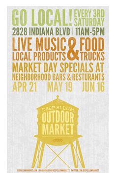 The flyer says when and where - Local Market Day This Sat., and every 3rd Sat.; Deep Ellum