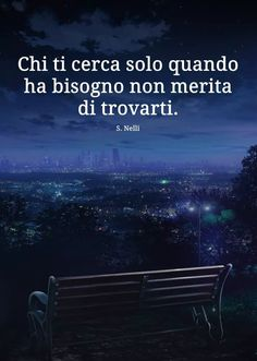 Massime di vita Verona, Quotes About Everything, Know It All, My Mood, In My Feelings, Beautiful World, Sentences, Dreaming Of You, Love Quotes