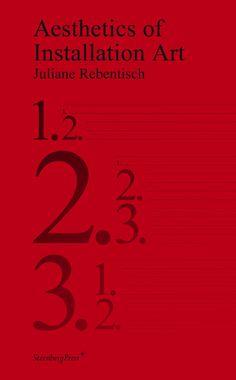 Juliane Rebentisch - Aesthetics of Installation Art