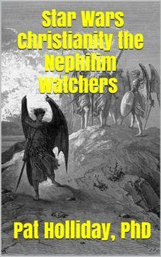 the dharma of star wars by matthew bortolin amazon com star wars christianity the nephilim watchers by pat holliday