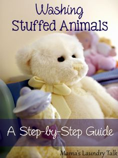 Washing Stuffed Animals - A Step-by-Step Guide from Mama's Laundry Talk. In ECE classrooms we tend to shy away from stuffed animals and toys because of an inability to keep them clean and sanitized. Little ones need the softness in their world. This may help.
