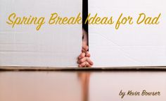 """I know many of us can't take off all week and be with our children.  But Spring Break is upon us and this is a great week to make memories with your kids that will last a lifetime.  And you can do it without the """"break"""" in Spring Break be the breaking of the bank!  In fact, some of the ideas won't cost you a dime!"""