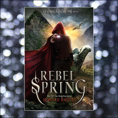 {Review} Rebel Spring by Morgan Rhodes – Book ★ Bastion