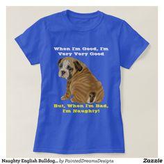 Naughty English Bulldog Puppy T-Shirt