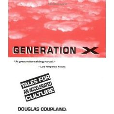Books you need to read: Generation X: Tales for an Accelerated Culture - Douglas Coupland Douglas Coupland, Good Meaning, Future Jobs, My Escape, Field Guide, Over Dose, Book Nooks, Book Lists, My Books