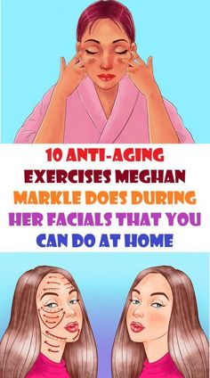 10 Anti-Aging Exercises Meghan Markle Does During Her Facials That You Can Do at Home - Tips Tricks Today Health Diet, Health And Nutrition, Health And Wellness, Health Fitness, Fast Weight Loss, Healthy Weight Loss, Body Hacks, Facial Massage, Prevent Wrinkles