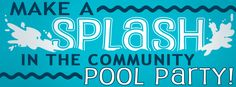 Make a Splash in the Community Pool Party  August 17, 2013 - Westover Pool  12:00pm - 3:00pm