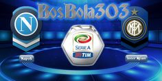 bosbola303 memberikan prediksi sepak bola dengan akurat di setiap pertandingan seperti Prediksi Napoli vs Inter milan, Prediksi skor, prediksi bola, bosbola303