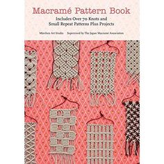 Macrame Pattern Book: Includes Over 70 Knots and Small Repeat Patterns Plus Projects: Marchen Art: ISBN: 0499991622689 #macrame #book #craft #tutorial #howto #home #decor #make #DIY #dorm #apartment #gifts #accessories