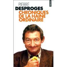 Chroniques de la haine ordinaire - Pierre Desproges Beloved Book, Lectures, Literature, Reading, Words, Youtube, Big Books, Portraits, Films
