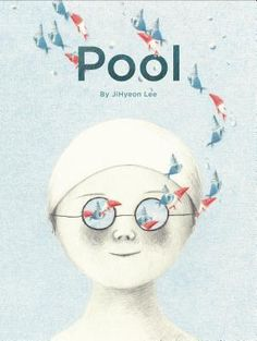 La Piscina by Ji Hyeon Lee, Barbara Fiore Ed. Wordless Picture Books, Wordless Book, New Books, Books To Read, Silent Book, Children's Literature, Conte, Childrens Books, Art Paintings
