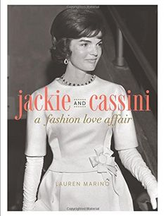 Jackie and Cassini: A Fashion Love Affair by Lauren Marino. This book explores the relationship with Oleg Cassini, the man that helped her design the look of Camelot and configured a signature style that many designers still use as a touchstone today