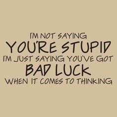Stupid Luck