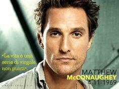 45 anni dalla nascita di Matthew McConaughey
