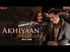 """A new song """"Akhiyaan Milavanga"""" of Commando 3 has been released today. Watch official music video, lyrics, singer, and description of Akhiyaan Milavanga. New Hindi Songs, All Songs, Movie Songs, Hindi Movies, Bollywood Movie Trailer, Latest Bollywood Movies, Bollywood Songs, Wynk Music, Being Happy"""