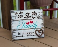 Family is forever rustic distressed wooden sign by SignsByFaith Rustic Wood Signs, Wooden Signs, Families Are Forever, Old Pallets, Pallet Art, Love Signs, Painted Signs, Country Chic, Wood Crafts