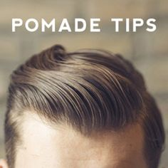 Top Pomade Tips for First Timers - Mens Pomade