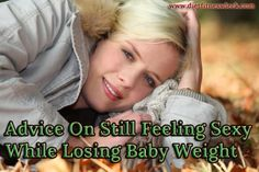 Advice On Still Feeling Sexy While Losing Baby Weight
