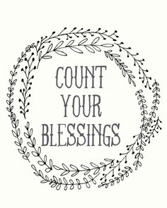 Count Your Blessings Printable- use for embroidery on tea towel?!