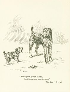 Persis Kirmse (Marguerite Kirmse's Sister) c. 1934 The Print shows a Airedale Terrier puppy barking at an Adult Airedale and is titled underneath with a Quote out of Shakespeare 'Mend your speech little, lest it may mar your fortunes'