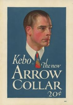 """ Kebo - the new Arrow Collar "" An original J. Leyendecker ad for Arrow Shirts and Collars more than 85 years old. Manufactured by Cluett, Peabody and Company of Troy, New York From DerbyCityPrints Vintage Advertisements, Vintage Ads, Poster Vintage, Jc Leyendecker, Brand Icon, Arrow Shirts, American Illustration, Norman Rockwell, Clothing Company"