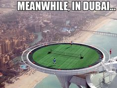 Meanwhile in Dubai....WoW!!