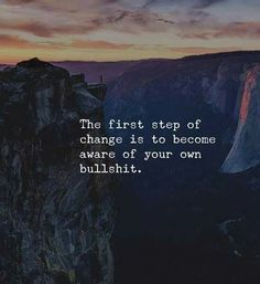 You have to admit it to yourself first before the change can happen