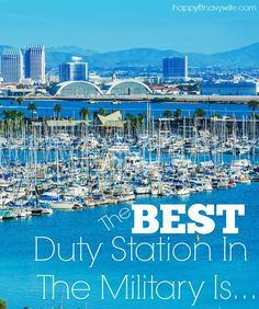 """""""The Best Duty Station In The Military Is..."""""""