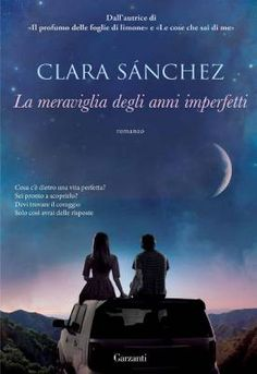 La meraviglia degli anni imperfetti di Clara Sánchez (Garzanti Libri)